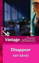Disappear (Mills & Boon Vintage Superromance)