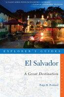 Explorer's Guide El Salvador: A Great Destination (Explorer's Great Destinations)
