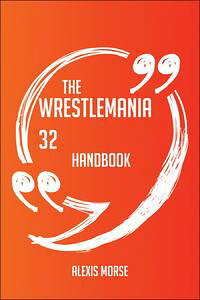TheWrestleMania32Handbook-EverythingYouNeedToKnowAboutWrestleMania32