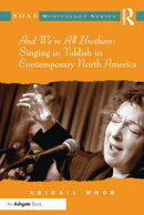 And We're All Brothers: Singing in Yiddish in Contemporary North America