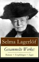 Gesammelte Werke: Romane + Erzählungen + Sagen (86 Titel in einem Buch - Vollständige deutsche Ausgaben)