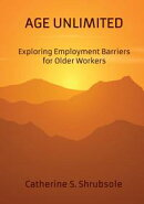 Age Unlimited: Exploring Employment Barriers for Older Workers
