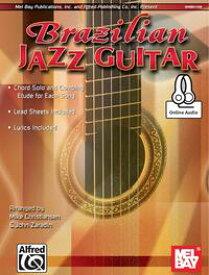 Brazilian Jazz Guitar【電子書籍】[ Mike Christiansen ]