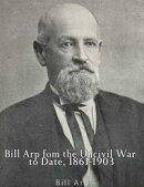 Bill Arp from the Uncivil War to Date, 1861-1903