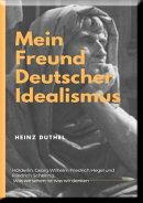 Mein Freund der Deutsche Idealismus