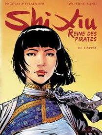 Shi Xiu, Reine des Pirates #3L'App?t【電子書籍】[ Nicolas Meylaender ]