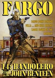 Fargo 14: Bandolero【電子書籍】[ John Benteen ]