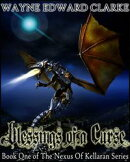 Blessings Of A Curse: Metric Promotional Edition - Book One of The Nexus Of Kellaran Trilogy