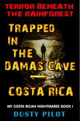 Trapped In The Damas Cave: Costa Rica, Terror Beneath The Rainforest