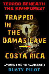 TrappedInTheDamasCave:CostaRica,TerrorBeneathTheRainforest