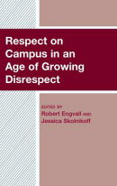 Respect on Campus in an Age of Growing Disrespect
