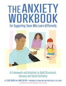 The Anxiety Workbook for Supporting Teens Who Learn Differently