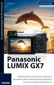 Foto Pocket Panasonic Lumix GX7Der praktische Begleiter f?r die Fototasche!【電子書籍】[ Spoerer, Ralf ]