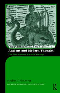 The Animal and the Human in Ancient and Modern ThoughtThe 'Man Alone of Animals' Concept【電子書籍】[ Stephen T. Newmyer ]