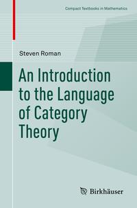 An Introduction to the Language of Category Theory【電子書籍】[ Steven Roman ]