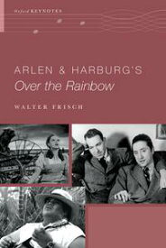 Arlen and Harburg's Over the Rainbow【電子書籍】[ Walter Frisch ]