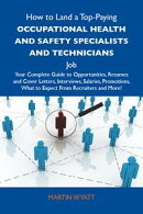 How to Land a Top-Paying Occupational health and safety specialists and technicians Job: Your Complete Guide…