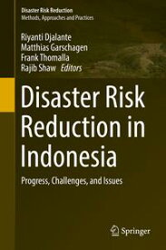 Disaster Risk Reduction in Indonesia Progress, Challenges, and Issues【電子書籍】
