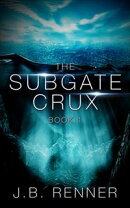 The Subgate Crux: Book 1