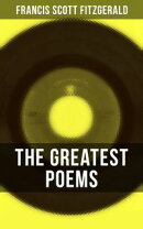 The Greatest Poems of F. Scott Fitzgerald
