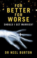 For Better For Worse: Should I Get Married?