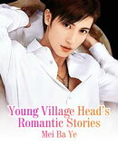 Young Village Head's Romantic Stories