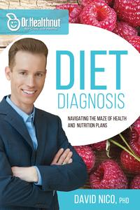 Diet DiagnosisNavigating the Maze of Health and Nutrition Plans【電子書籍】[ David Nico, Ph.D ]