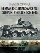 German Reconnaissance and Support Vehicles 1939?1945