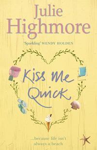 Kiss Me Quick【電子書籍】[ Julie Highmore ]