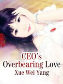 CEO's Overbearing Love