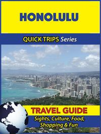 HonoluluTravelGuide(QuickTripsSeries)Sights,Culture,Food,Shopping&Fun