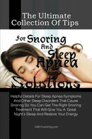 The Ultimate Collection Of Tips For Snoring And Sleep Apnea Solutions