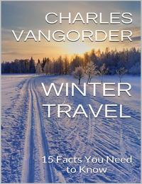WinterTravel:15FactsYouNeedtoKnow
