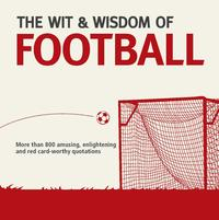 The Wit and Wisdom of Football【電子書籍】[ Nick Holt ]