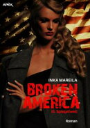 BROKEN AMERICA III: SPIEGELWELT
