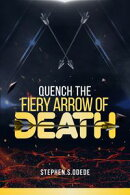 Quench the Fiery Arrow of Death