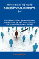 How to Land a Top-Paying Agricultural chemists Job: Your Complete Guide to Opportunities, Resumes and Cover …