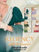 Regency Silk & Scandal eBook Bundle Volumes 1-4: The Lord and the Wayward Lady / Paying the Virgin's Price /…