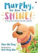 Murphy, See How You Shine!