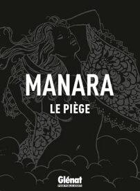 Le Pi?ge【電子書籍】[ Milo Manara ]