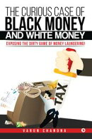 The Curious Case of Black Money and White Money