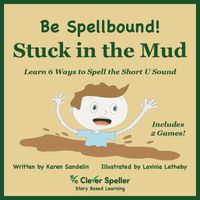 Stuck in the Mud Interactive ePubLearn 6 Ways to Spell the Short U Sound【電子書籍】[ Karen Sandelin ]