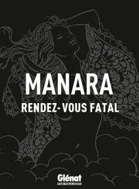Rendez-vous Fatal【電子書籍】[ Milo Manara ]