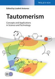Tautomerism Concepts and Applications in Science and Technology【電子書籍】[ Liudmil Antonov ]