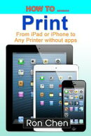 How to Print from iPad or iPhone to Any Printer without apps
