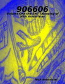 906606: Volume One the Self Tattooing of Nick Armbrister