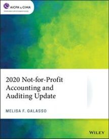 2020 Not-for-Profit Accounting and Auditing Update【電子書籍】[ Melisa F. Galasso ]