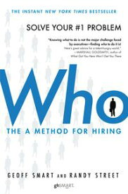 Who The A Method for Hiring【電子書籍】[ Geoff Smart ]