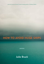 How to Avoid Huge Ships【電子書籍】[ Julie Bruck ]