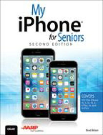 My iPhone for Seniors (Covers iOS 9 for iPhone 6s/6s Plus, 6/6 Plus, 5s/5C/5, and 4s)My iPhone for Seniors _p2【電子書籍】[ Brad Miser ]